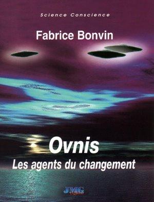 OVNI les agents du changement - Fabrice Bonvin
