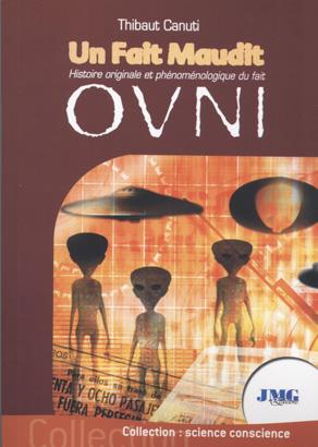 Thibaud Canuti, Un fait maudit histoire originale et phénoménologique du fait OVNI